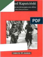 Ryzard Kapuscinski - Los Cinicos no Sirven para este Oficio.pdf