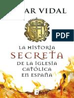 La historia secreta de la Iglesia Catolica en España - Cesar Vidal