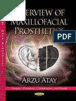 Arzu, M.D. Atay Overview of Maxillofacial Prosthetics