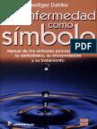 Dahlke R. - La Enfermedad Como Simbolo.pdf