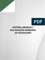 Livro 04 - História Medieval I - Das Invasões Bárbaras ao Feudalismo .pdf