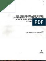 182600280-Fals-Borda-El-Problema-de-Como-Investigar-La-Realidad-Para-Transformarla-Por-La-Praxis-epub.pdf