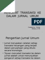 Mencatat Transaksi Ke Dalam Jurnal Umum