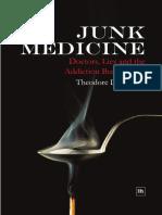 Dalrymple Theodore - Junk Medicine - Doctors, Lies and the Addiction Bureaucracy (2006)