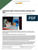 A Good Product Engine Can Disrupt Any Industry_ GreyOrange's Akash Gupta - Livemint
