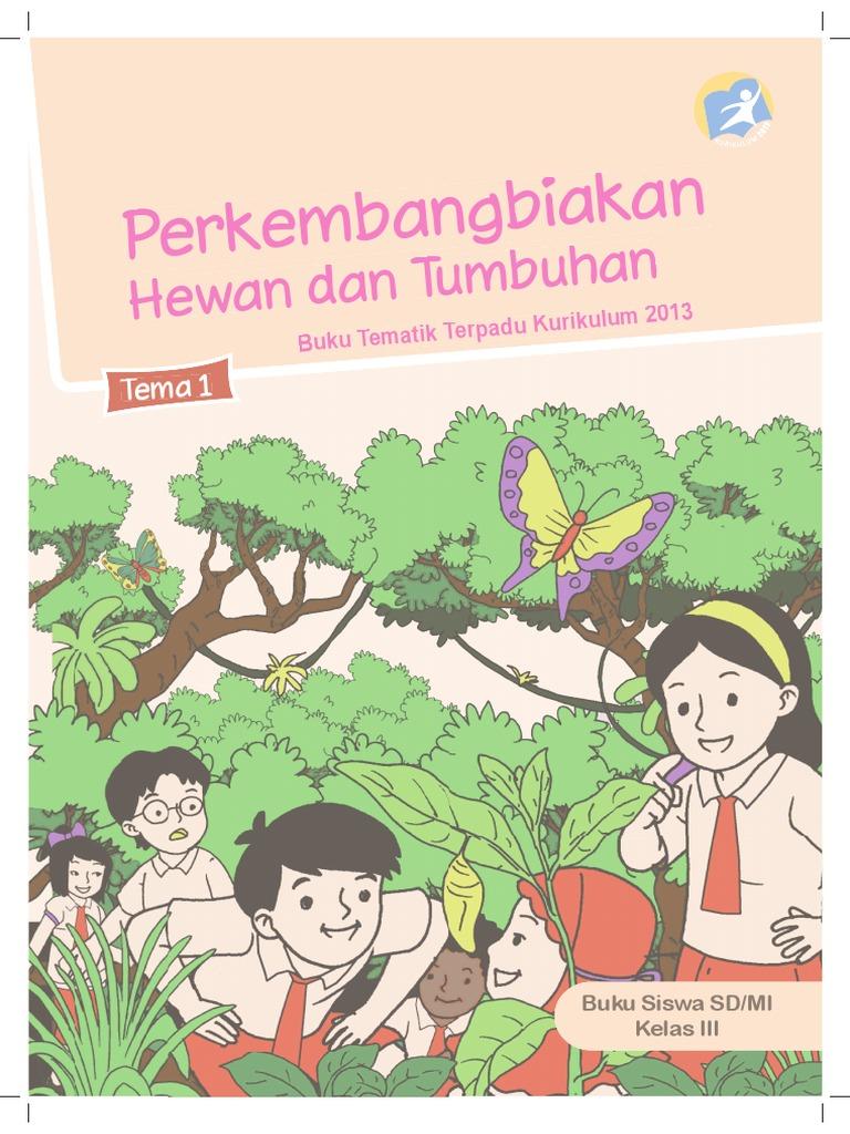 Buku Pegangan Siswa Sd Kelas 3 Tema 1 Perkembangbiakan Hewan Dan Tumbuhan Www Matematohir Wordpress Com 1
