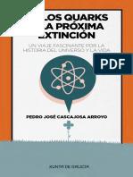 De Los Quarks a La Próxima Extinción p