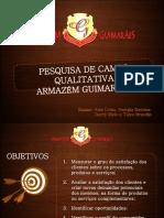 Pesquisa de Campo Qualitativa Armazém Guimarães