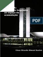 César Simoni - Brásilia - Do Projeto Hegeliano Ao Espaço Da Acumulação