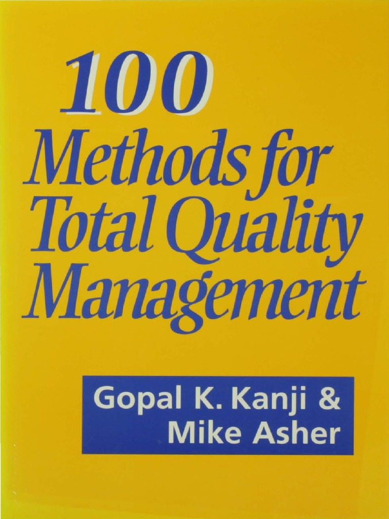 gopal-k-kanji_-mike-asher-100 -methods-for-total-quality-management-london-_-thousand-oaks_-calif-_-sage-1996. pdf