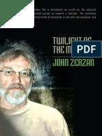 John Zerzan Twilight of the Machines