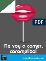 !Te Voy a Comer, Caramelito! - Mertxe Lopez Serrada