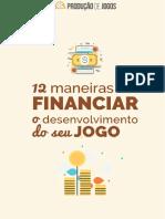 12 Maneiras de Financeiar o Desenvolvimento Do Seu Jogo