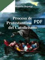BojorgeHoracio-ProcesoDeProtestantizacionDelCatolicismo.pdf