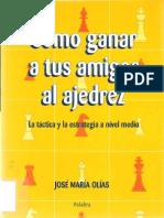 Como Ganar a Tus Amigos Al Ajedrez - Jose Maria Olias