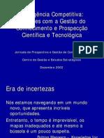 Inteligência Competitiva, Relações com a Gestão do Relações com a Gestão do Conhecimento e Prospecção Conhecimento e Prospecção Científica e Tecnológica