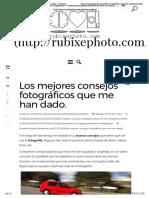 Los mejores consejos fotográficos que me han dado. | Rubixephoto