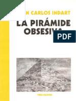 La Pirámide Obsesiva. Juan Carlos Indart