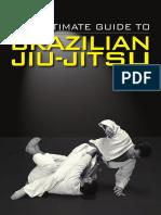 Ultimate Guide to Brazilian Jujitsu
