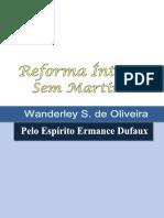 Reforma Intima Sem Martirio (psicografia Wanderley S. de Oliveira - espirito Ermance Dufaux).pdf