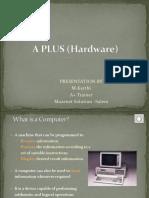 A Plus Hardware