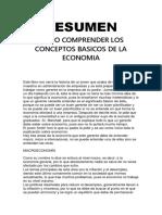 Resumen Como Comprender Los Conceptos Basicos de La Economia