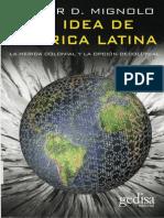 MIGNOLO, W. La Idea de América Latina - La Herida Colonial y La Opción Decolonial (1)