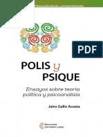 Gallo_Jairo_2017__Polis_y_Psique_-_Ensayos_sobre_Teor_237_a_Pol_237_tica_y_Psicoan_225_lisis_Ed_C_225_tedra_Libre.pdf