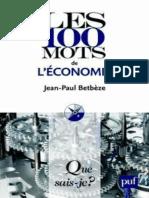 Les 100 mots de l'economie - Betbeze Jean-Paul. Que sais-je.epub