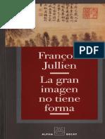 Jullien Francois - La Gran Imagen No Tiene Forma.pdf