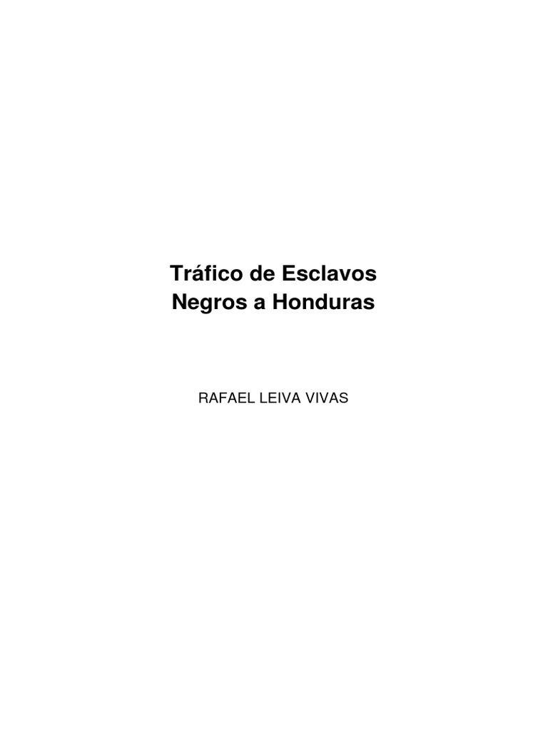 Rafael Leiva Vivas - Trafico de Esclavos Negros a Honduras