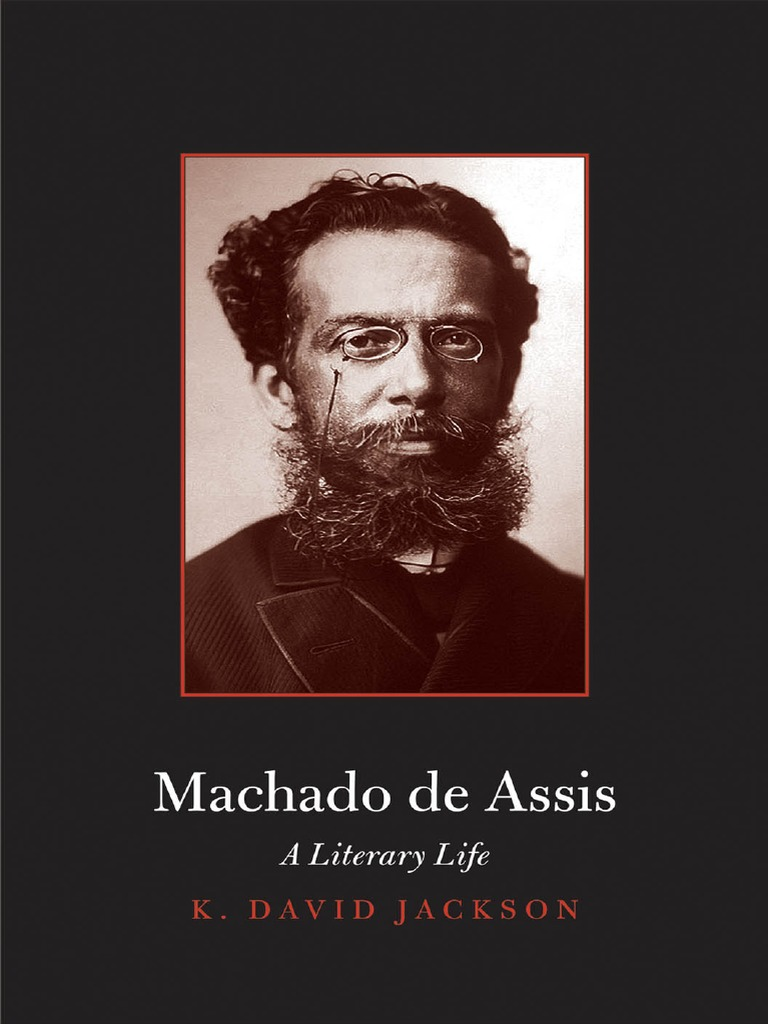 K David Jackson Machado De Assis A Literary Lifepdf