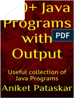 100 Java Programs With Output Useful Collection of Java Programs - Aniket Pataskar
