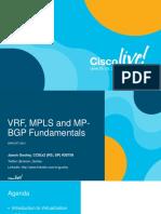 BRKCRT-2601 - VRF, MPLS and MPBGP Fundamentals (2017 Las Vegas) - 90 Mins