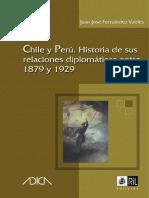 Chile y Perú. Historia de Sus Relaciones Diplomáticas Entre 1879 y 1929 - Fernández Valdés, Juan José