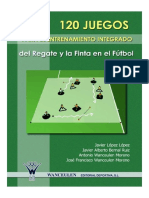 120 Juegos Para El Entrenamiento Integrado Del Regate y La Finat en El Fútbol