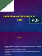Emergencias Oncologicas 2015 - Parte II