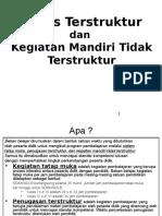 48228283-Tugas-Terstruktur-dan-Kegiatan-Mandiri-Tidak-Terstruktur.ppt