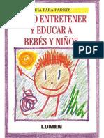 Como Entretener Y Educar a Bebes Y Niños - Guia Para Padres - Editorial Lumen - 1990-50p