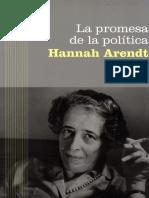 Arendt - La promesa de la política.pdf