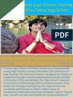 200 Hour Vinyasa Yoga Teacher Training Courses  in Rishikesh , India