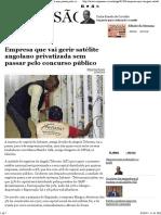 Empresa Que Vai Gerir Satlite Angolano Privatizada Sem Passar Pelo Concurso Pblico