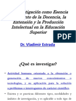 La Investigación, Esencia y Sustento de la Docencia, la Extensión y la Producción Intelectual