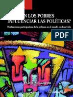 Caroline M. Robb-Pueden Los Pobres Influenciar Las Politicas.Evaluaciones participativas de la pobreza en el mundo en desarrollo.pdf