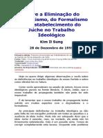 Sobre a Eliminação do Dogmatismo, do Formalismo e o Estabelecimento do Juche no Trabalho Ideológico.pdf