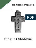 Singur Ortodoxia - arh.Arsenie Papacioc.pdf