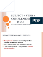 Subject + Verb + Complement