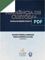 #Audiência de Custódia - Da Boa Intenção à Boa Técnica (2016) - Mauro Fonseca Andrade e Pablo Rodrigo Alfen - FMP.pdf