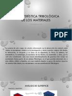 caracteristicas tribologicas de los materiales..pptx