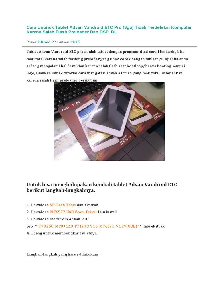 Cara Unbrick Tablet Advan Vandroid E1C Pro 8gb Tidak Terdeteksi Komputer Karena Salah Flash Preloader Dan DSP BL